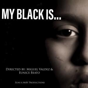 My Black Is